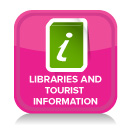 Libraries and tourist information