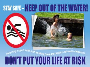 Stay Safe - Keep out of the water